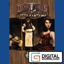 DeadLands - Città fantasma