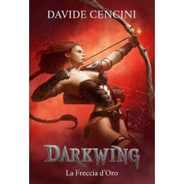 Darkwing: 3 - La freccia d'oro (Romanzo)