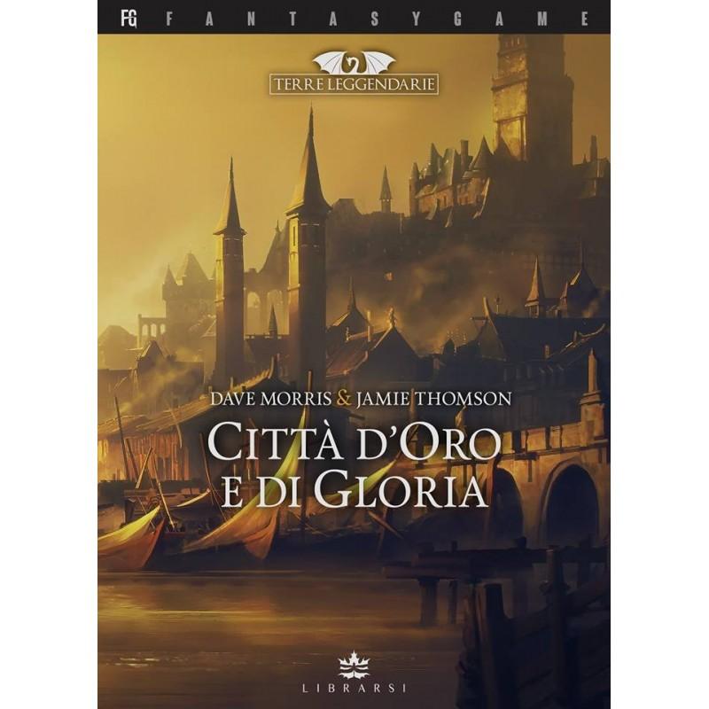 Terre leggendarie: 2- Città d'oro e di gloria (Libro Game)