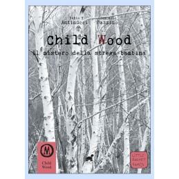 Child Wood - Il mistero della strega bambina (Libro Game)