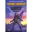Freeway Warrior: 2 - Slaughter Mountain