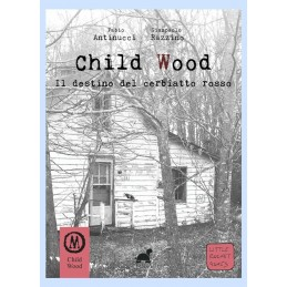 Child Wood - Il destino del...