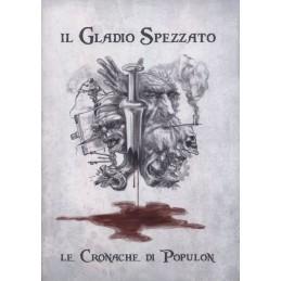 Le Cronache di Populon: Il gladio spezzato (edizione autografata dagli autori)