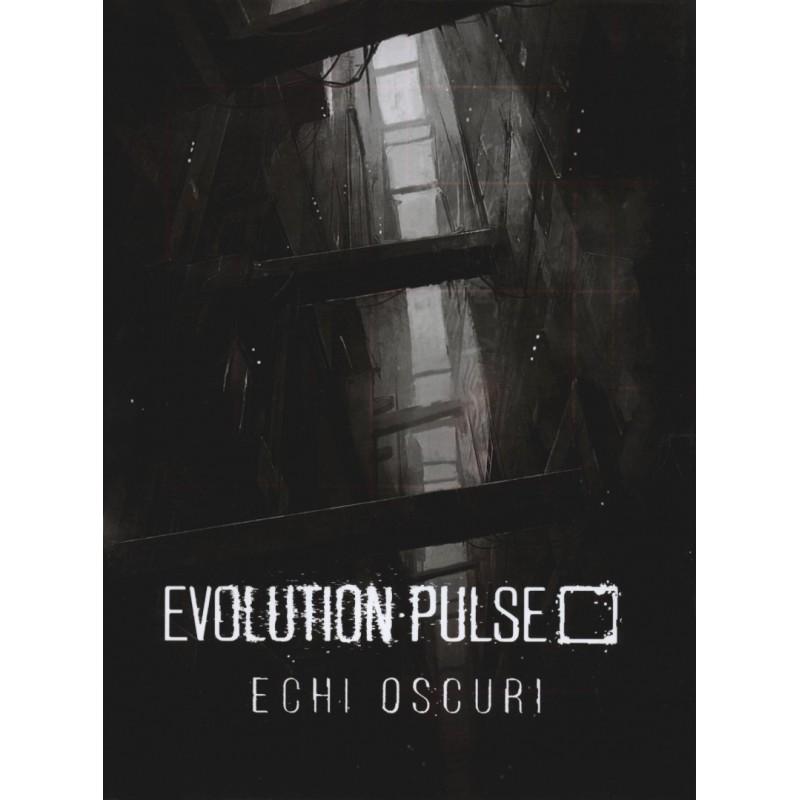 Evolution Pulse: Echi oscuri