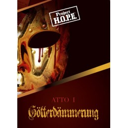 Project H.O.P.E.: Gotterdammerung - Atto I