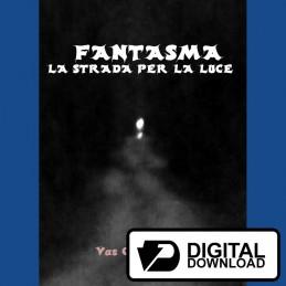 Fantasma - La strada per la luce (Versione digitale)