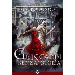 Guiscardi senza gloria (Romanzo)