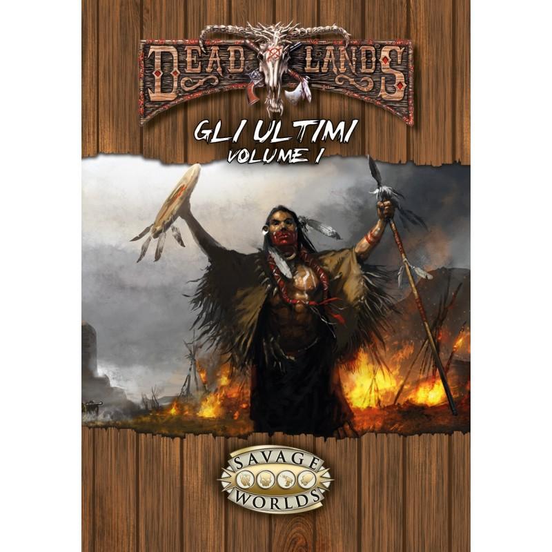 Deadlands: Gli ultimi - Vol. 1