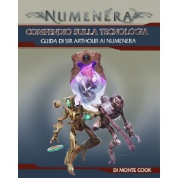 Numenera: Compendio sulla tecnologia (Guida di Sir Arthour ai Numenera)