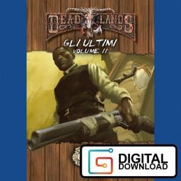 Deadlands: Gli ultimi - Vol. 2 (Versione digitale)