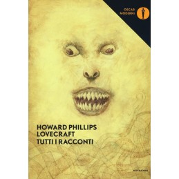 Howard Philips Lovecraft: Tutti i racconti